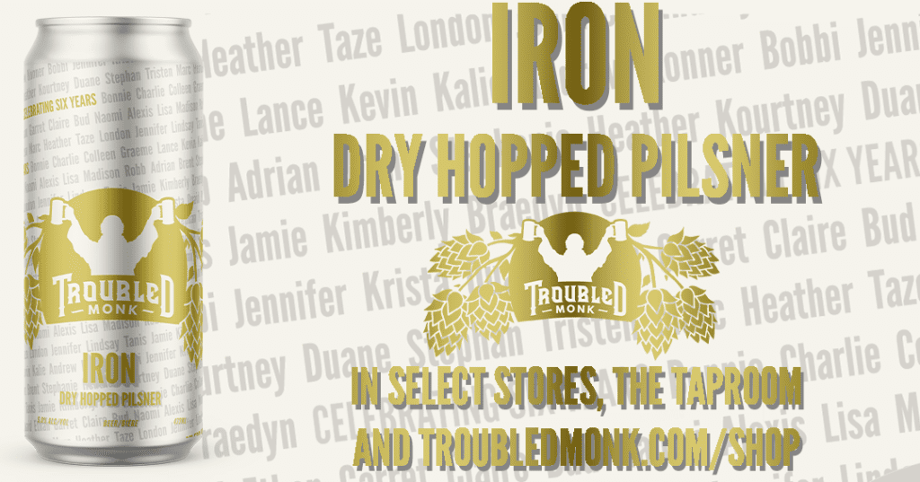 iron beer announcment. Iron Dry Hopped Pilsner in select stores, the taproom and online at troubledmonk.com/shop