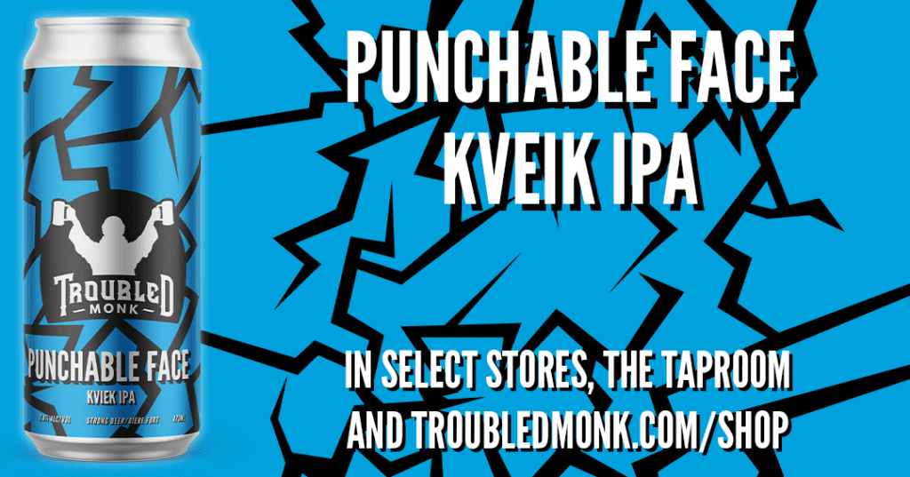 Punchable Face Kveik IPA. In select stores, the taproom and troubledmonk.com/shop. Picture of the can that is blue and black in colour.