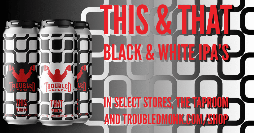 Beer Announcement: This & That Black & White IPA's. In select stores, the taproom and online at troubledmonk.com/shop