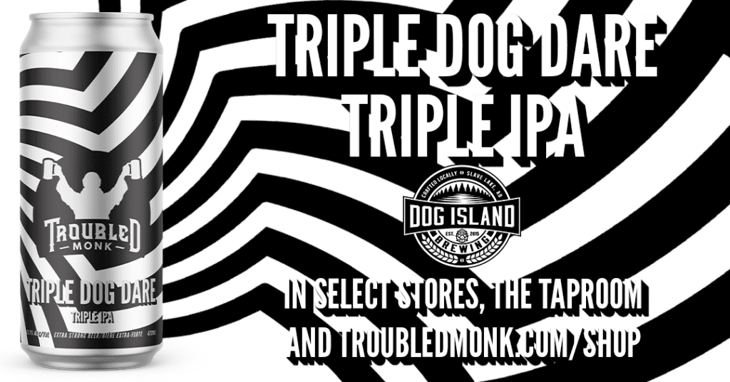 Triple Dog Dare Ipa in select stores, the taproom and online at troubledmonk.com/online